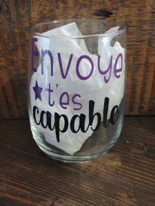 Verre de vin avec citation - Envoye t'es capable