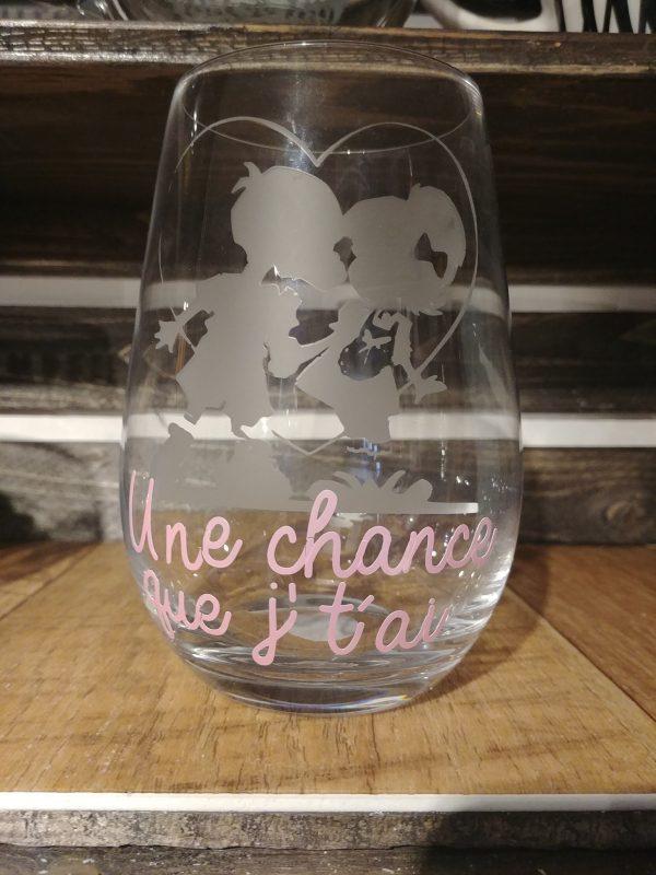 Verre de vin avec citation - Une chance que je t'ai